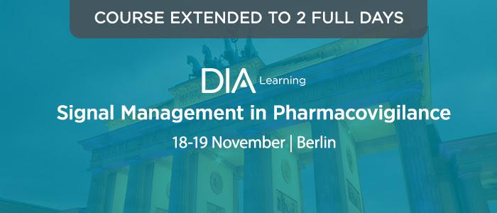 Signal Management in Pharmacovigilance 18-19 November Berlin